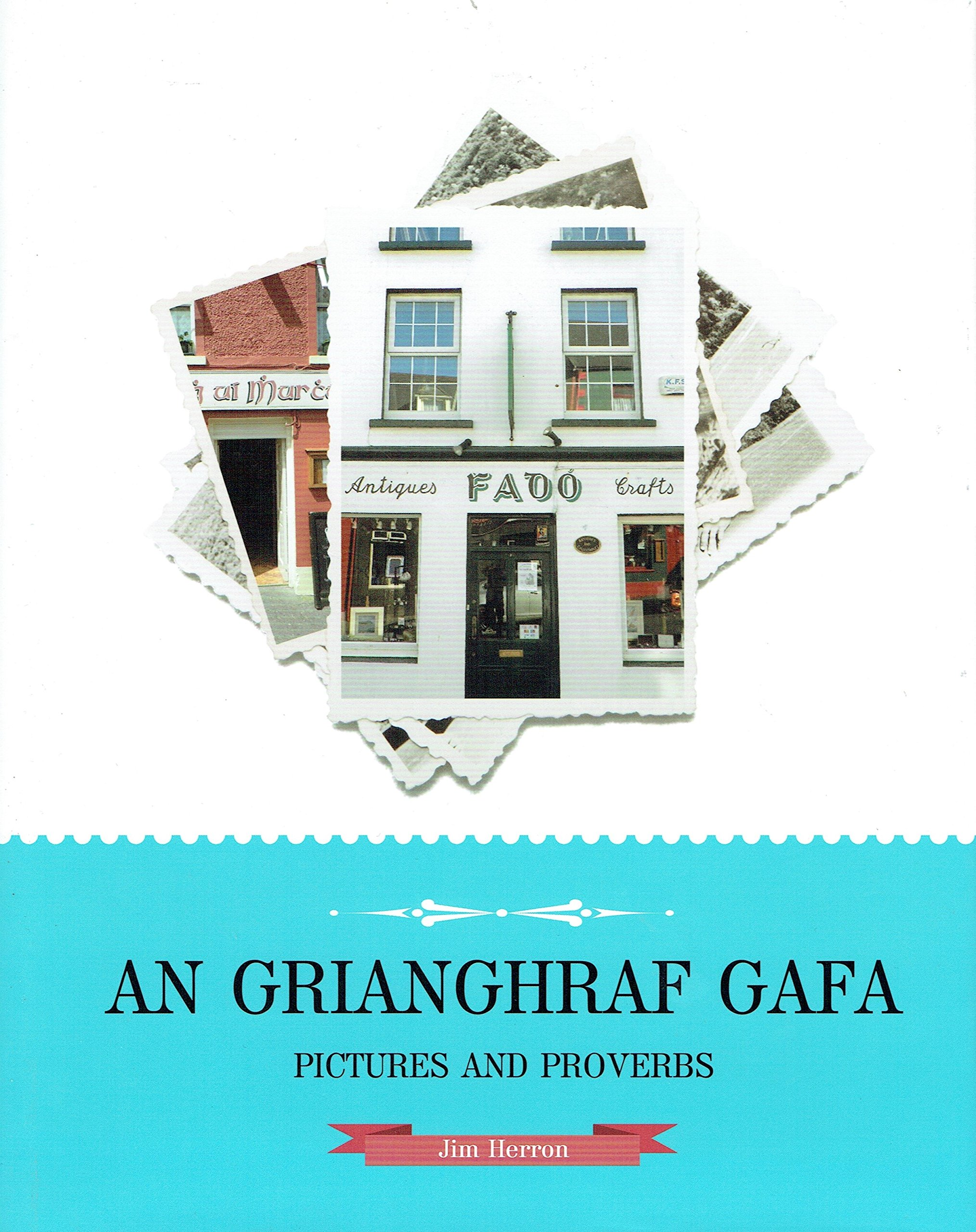 An Grianghraif Gafa - Pictures and Proverbs by Jim Herron